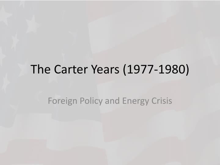 The Carter Years (1977-1980)