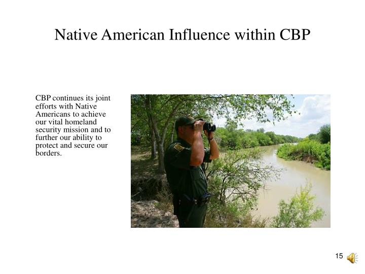 Native American Influence within CBP