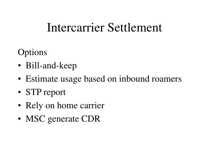 Intercarrier Settlement