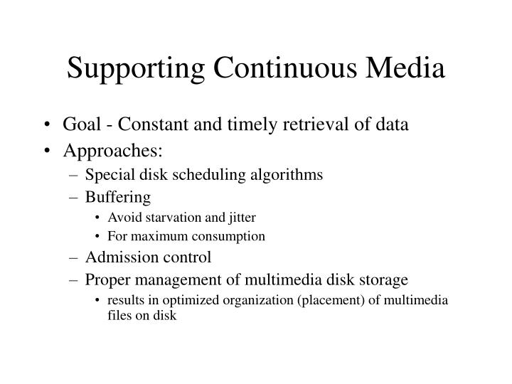 Supporting Continuous Media