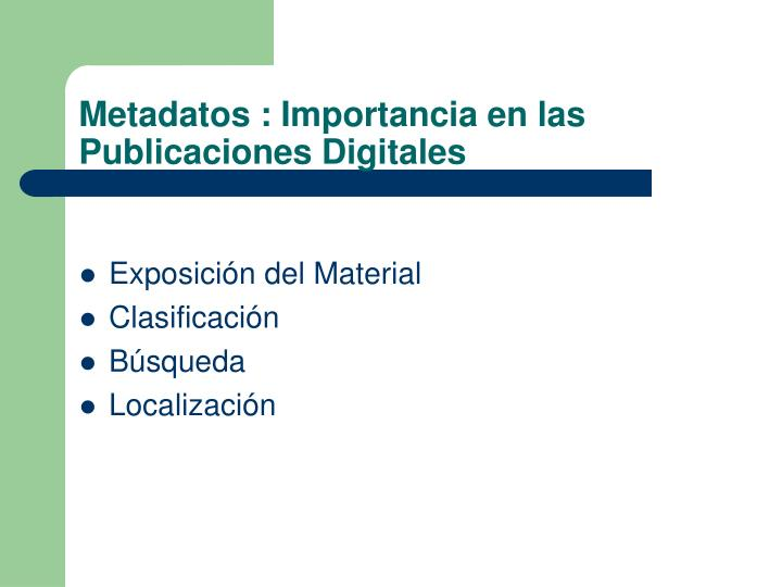 Metadatos importancia en las publicaciones digitales