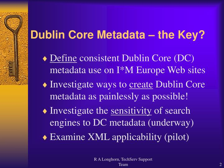 Dublin core metadata the key
