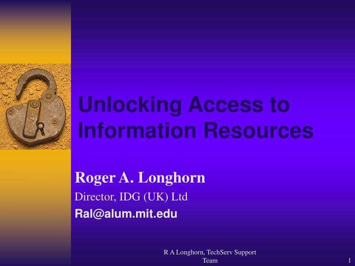 Unlocking access to information resources