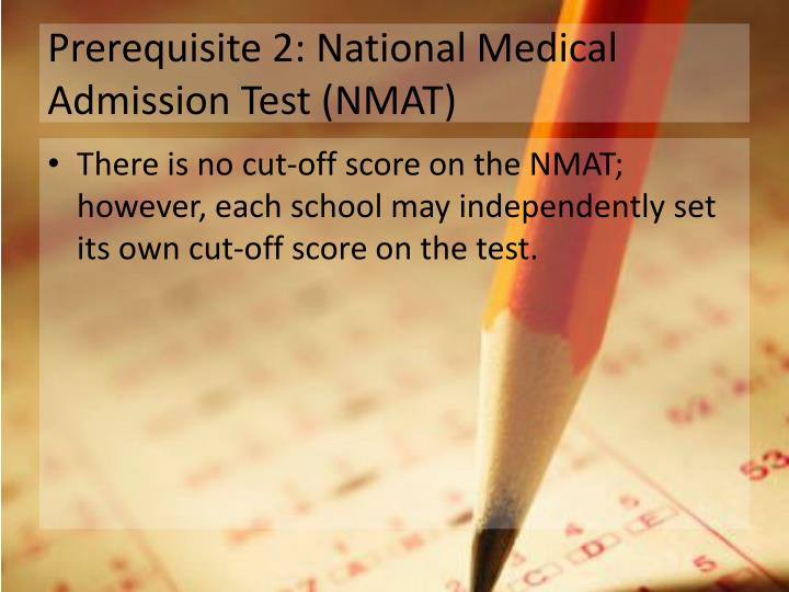 Prerequisite 2: National Medical Admission Test (NMAT)