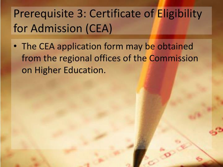 Prerequisite 3: Certificate of Eligibility for Admission (CEA)