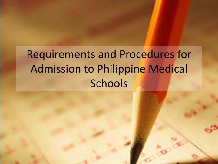 Requirements and Procedures for Admission to Philippine Medical Schools