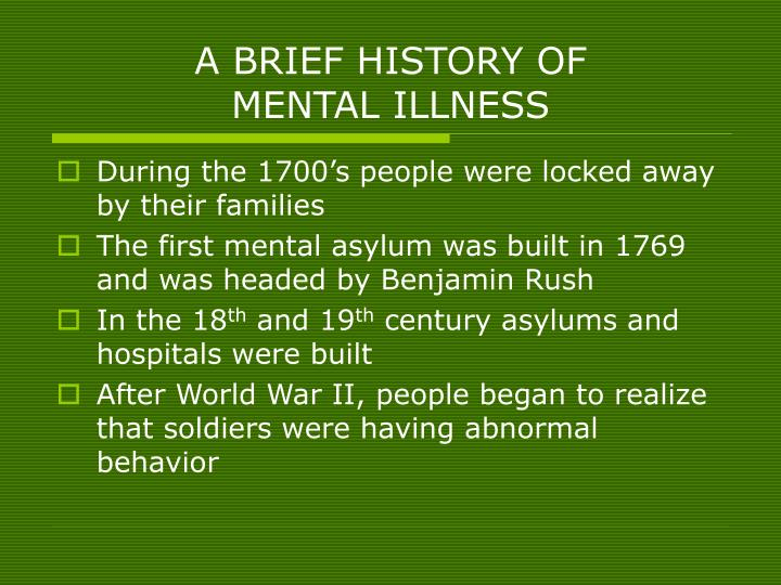 a history of treatments in mental illneses Treatment of mental illness - learn about the causes, symptoms, diagnosis & treatment from the merck manuals - medical consumer version.