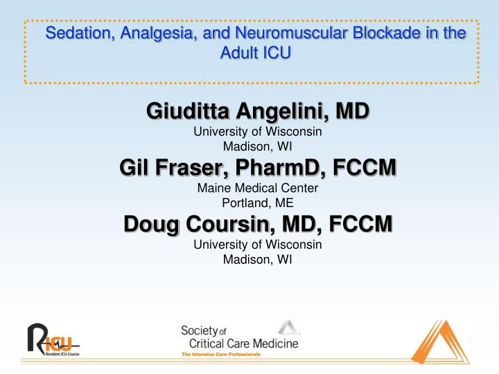 Sedation analgesia and neuromuscular blockade in the adult icu