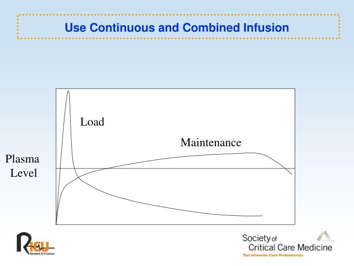 Use Continuous and Combined Infusion