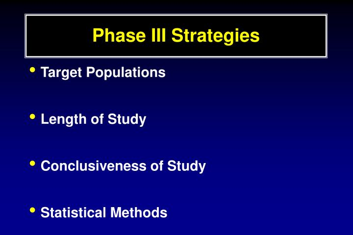 Phase III Strategies