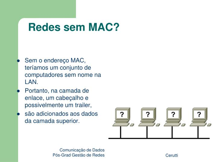 Redes sem MAC?