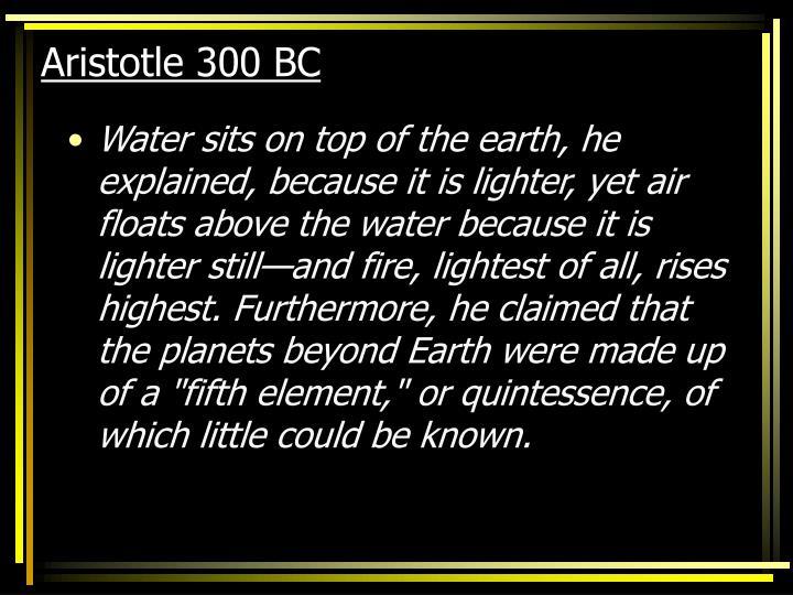 Aristotle 300 BC