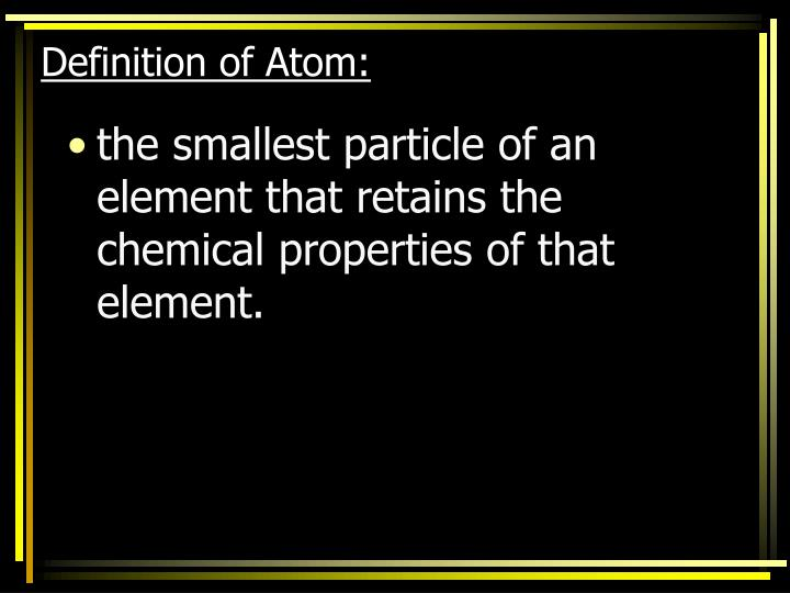 Definition of Atom: