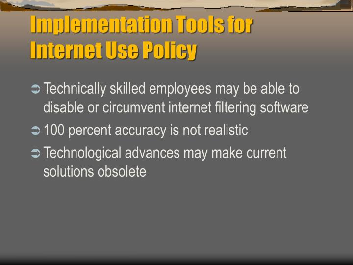 Implementation Tools for  Internet Use Policy