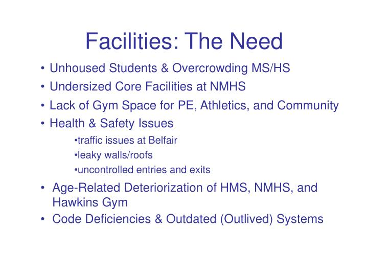Facilities the need