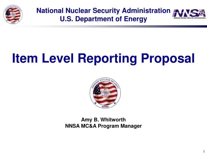 National nuclear security administration u s department of energy item level reporting proposal