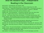 and the research says independent reading in the classroom