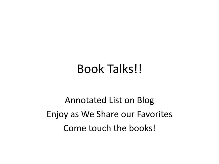 Book Talks!!