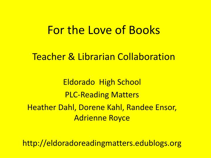 For the love of books teacher librarian collaboration