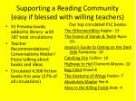 supporting a reading community easy if blessed with willing teachers