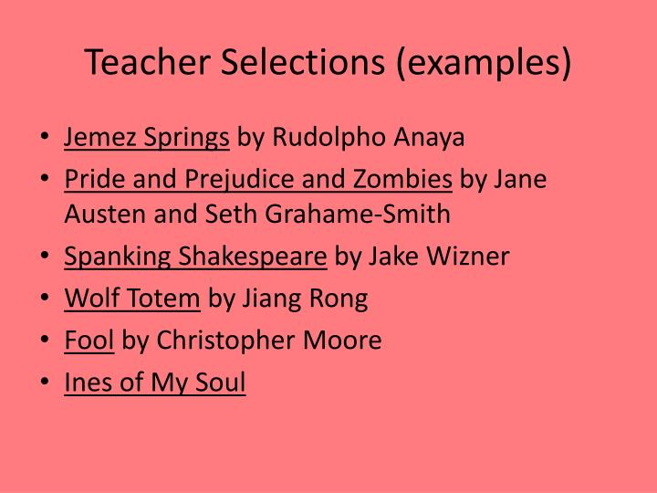 Teacher Selections (examples)