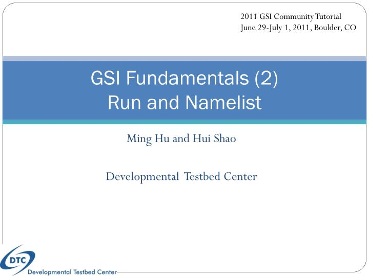 gsi fundamentals 2 run and namelist