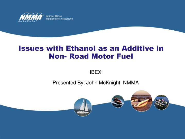 Issues with ethanol as an additive in non road motor fuel