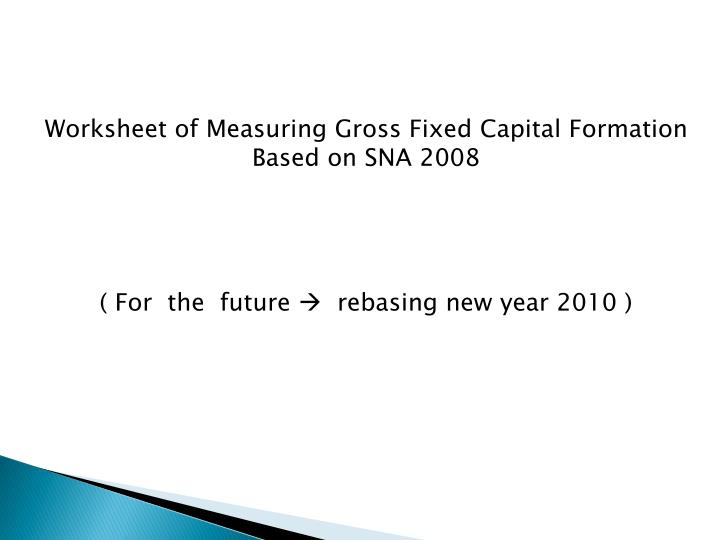Worksheet of Measuring Gross Fixed Capital Formation