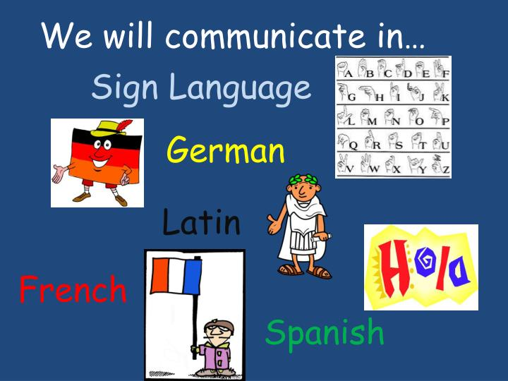 We will communicate in…