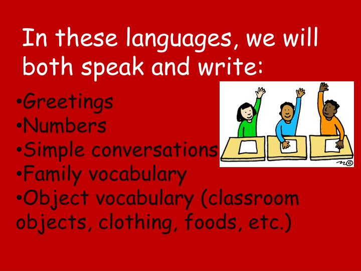 In these languages, we will both speak and write: