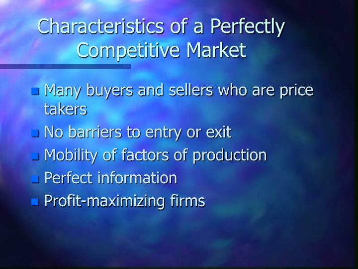 Characteristics of a perfectly competitive market
