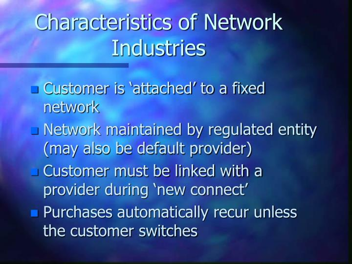 Characteristics of Network Industries