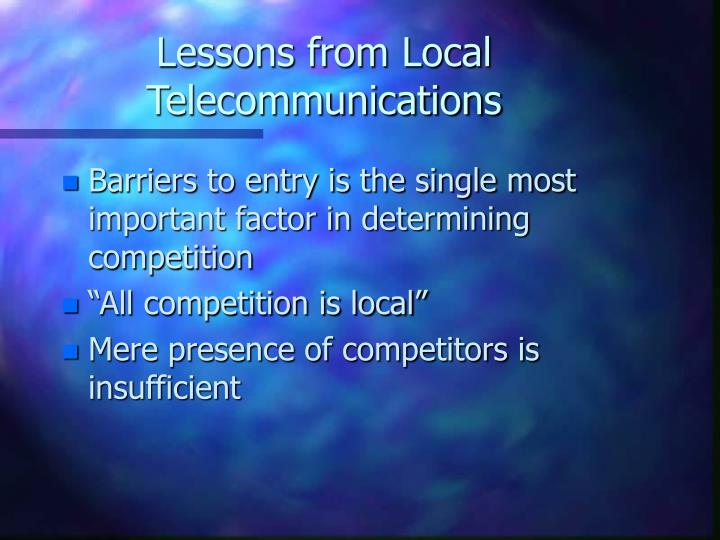 Lessons from Local Telecommunications