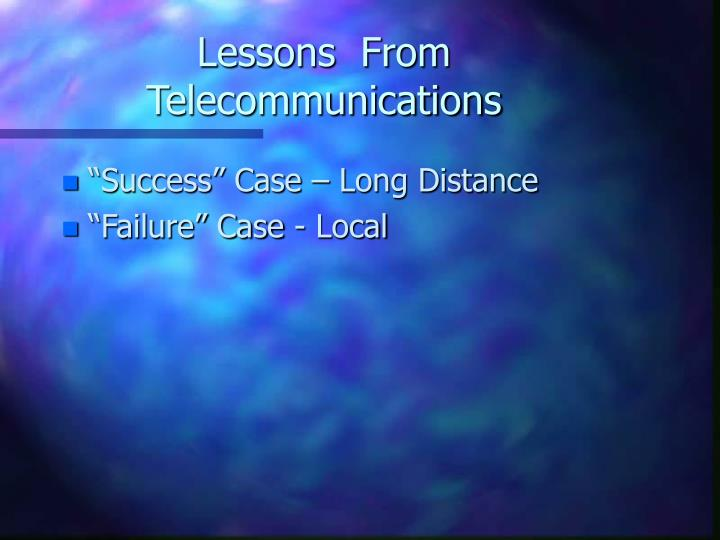 Lessons  From Telecommunications
