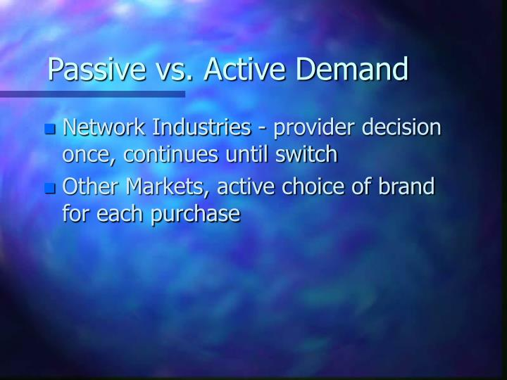Passive vs. Active Demand