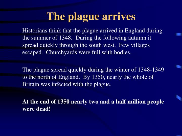The plague arrives