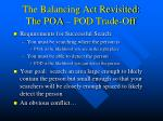 the balancing act revisited the poa pod trade off
