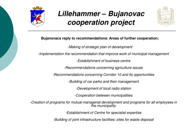 Bujanovacs reply to recommendations: Areas of further cooperation;