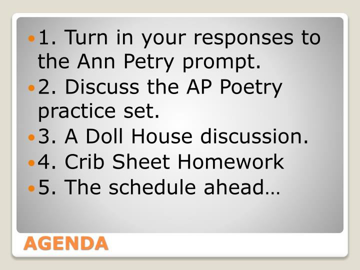 1. Turn in your responses to the Ann Petry prompt.