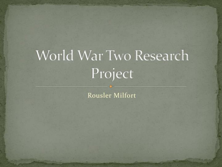 World war two research project