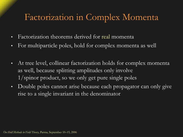 Factorization in Complex Momenta