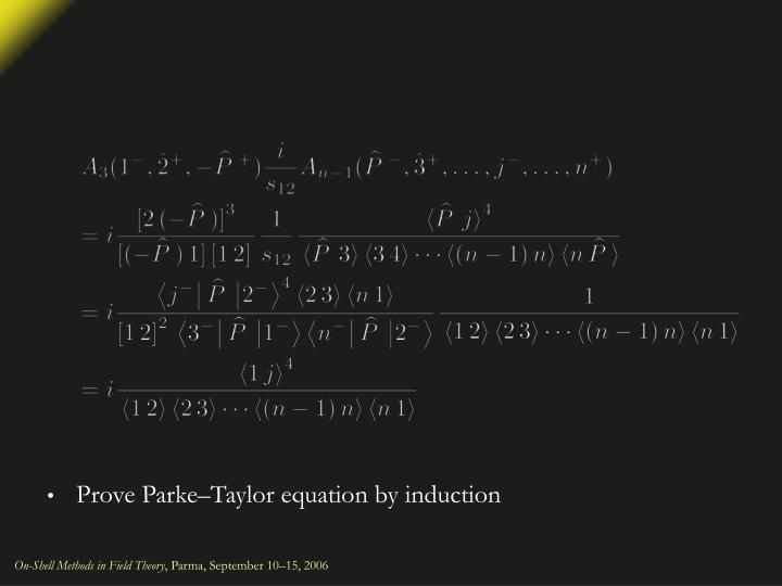 Prove Parke–Taylor equation by induction