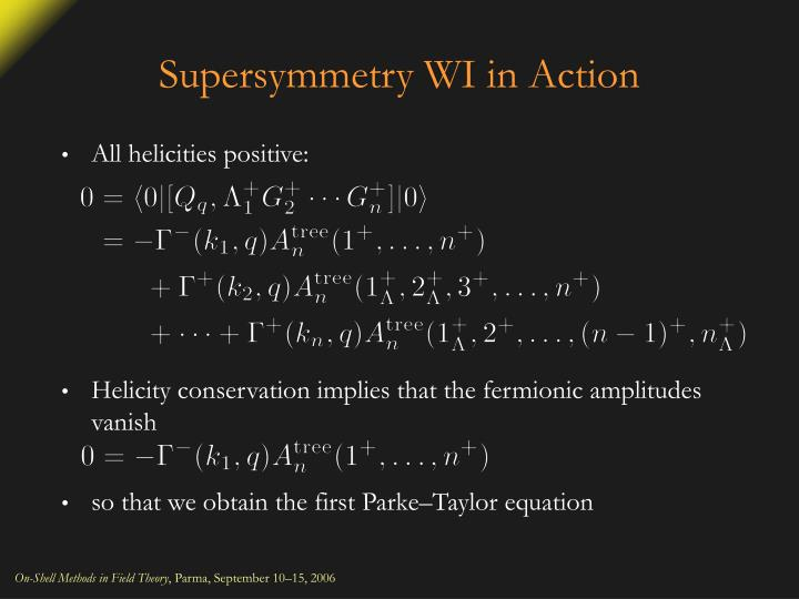 Supersymmetry WI in Action