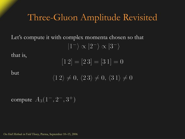 Three-Gluon Amplitude Revisited