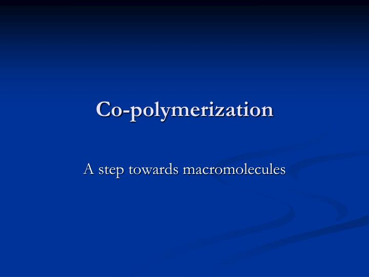 Co-polymerization