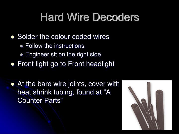 Hard Wire Decoders