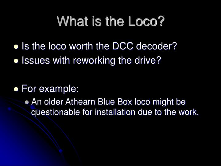 What is the loco