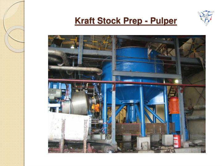 Kraft Stock Prep - Pulper