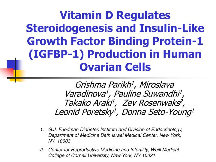 Vitamin D Regulates Steroidogenesis and Insulin-Like Growth Factor Binding Protein-1 (IGFBP-1) Produ...