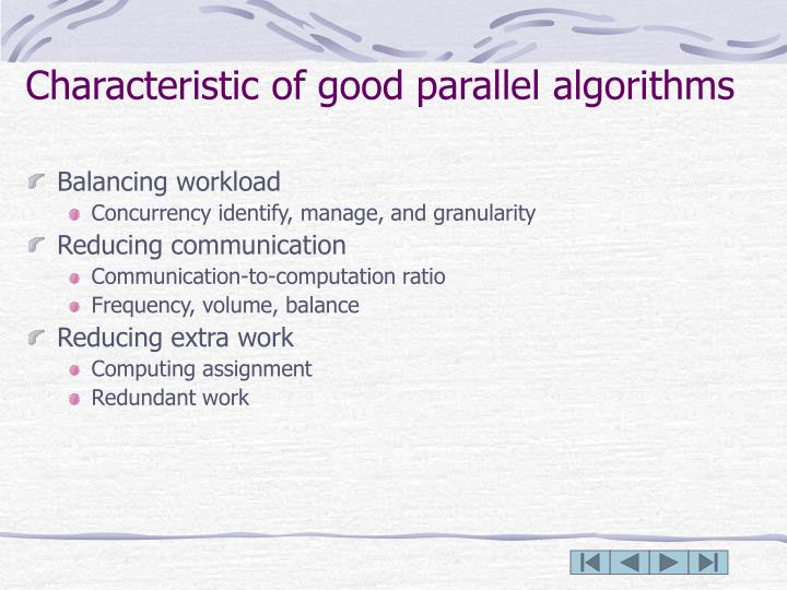 Characteristic of good parallel algorithms